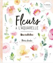 FLEURS A L AQUARELLE par MARIE BOUDON