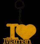 PORTE CLEFS I LOVE MAMAN